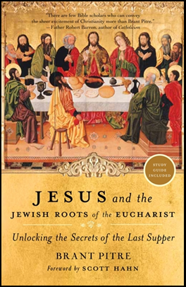 Jesus and the Jewish Roots of the Eucharist Book cover