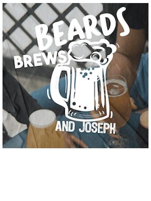 Beards Brews and Joseph