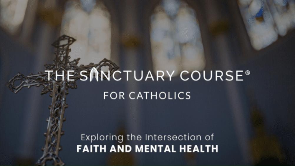The Sanctuary Course For Catholics